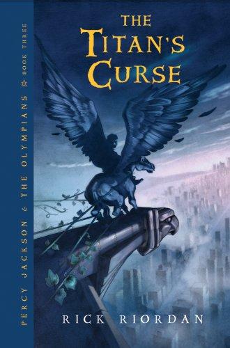 The Titan's Curse (Percy Jackson and the Olympians, Book 3) - Rick Riordan