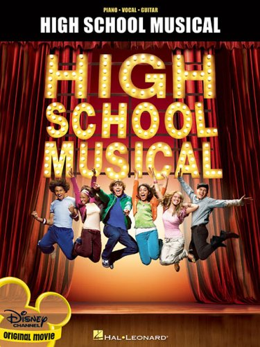 High School Musical: Vocal Selections (Piano / Vocal / Guitar) - Hal Leonard Corp.