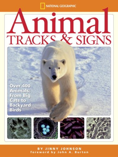 Animal Tracks and Signs: Track Over 400 Animals From Big Cats to Backyard Birds / Jinny Johnson