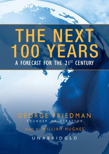 The Next 100 Years: A Forecast for the 21st Century (Library Binding) - George Friedman