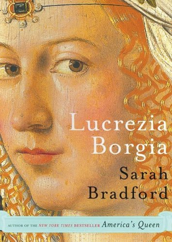 Lucrezia Borgia: Life, Love, and Death in Renaissance Italy (Library) - Bradford