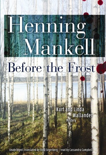 Before the Frost (A Kurt and Linda Wallander Novel)(Library Edition) (Kurt Wallander Mysteries) - Henning Mankell