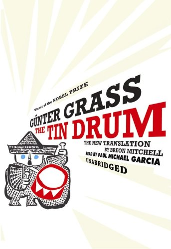 The Tin Drum: A New Translation by Breon Mitchell (Library Edition) - Gunter Grass