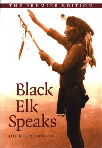 Black Elk Speaks: Being the Life Story of a Holy Man of the Oglala Sioux, the Premier Edition - John G. Neihardt