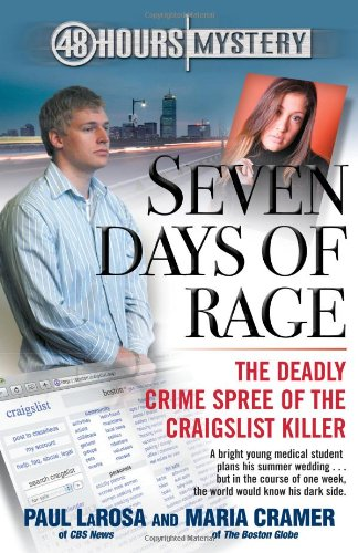 Seven Days of Rage: The Deadly Crime Spree of the Craigslist Killer (48 Hours Mystery) - Paul LaRosa