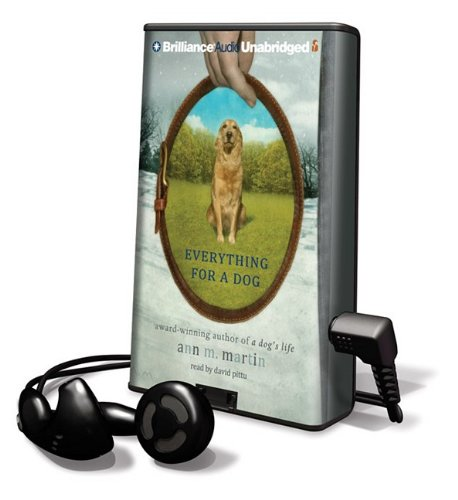Everything for a Dog [With Earbuds] (Playaway Top Children's Picks) - Ann M. Martin