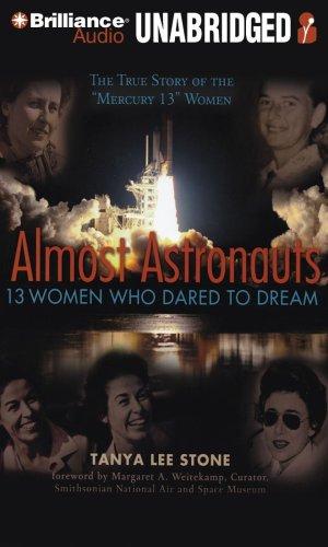 6718447ea644a4 Almost Astronauts  13 Women Who Dared to Dream - Tanya Lee Stone