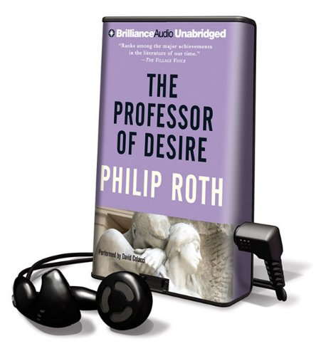 The Professor of Desire [With Earbuds] (Playaway Adult Fiction) - Philip Roth