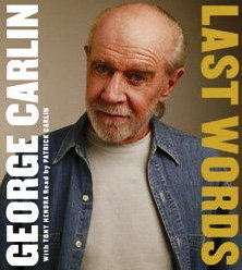 Last Words: A Memoir - George Carlin