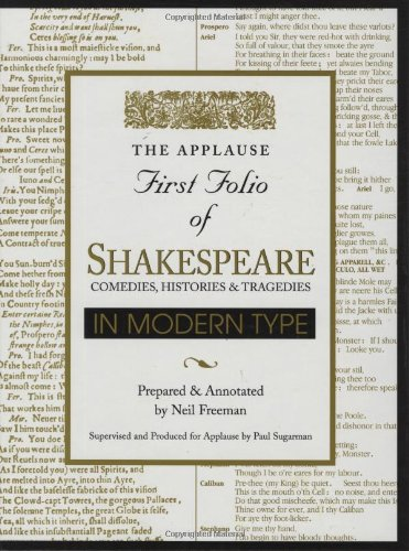 Applause First Folio of Shakespeare in Modern Type: Comedies, Histories and Tragedies (Applause First Folio Editions) - William Shakespeare