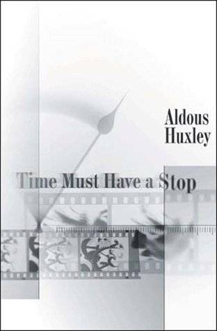 Time Must Have a Stop (Coleman Dowell British Literature Series) - Aldous Huxley