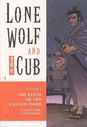 The Flute of the Fallen Tiger (Lone Wolf and Cub, Vol. 3) - Kazuo Koike