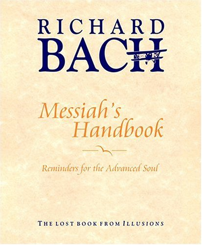 Messiah's Handbook: Reminders for the Advanced Soul - Richard Bach