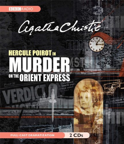 Murder on the Orient Express: A Hercule Poirot Mystery - Agatha Christie