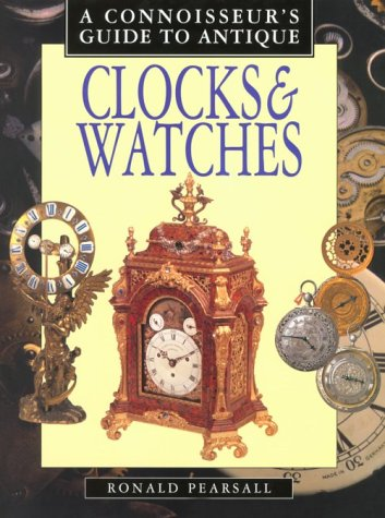 Connoisseur's Guide to Antique Clocks and Watches (Connoisseur's Guides) - Ronald Pearsall