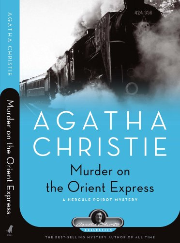 Murder on the Orient Express: A Hercule Poirot Mystery (Agatha Christie Collection) - Agatha Christie
