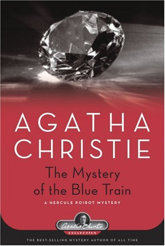 The Mystery of the Blue Train: A Hercule Poirot Mystery (Agatha Christie Collection) - Agatha Christie