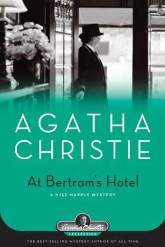 At Bertram's Hotel: A Miss Marple Mystery (Agatha Christie Collection) - Agatha Christie