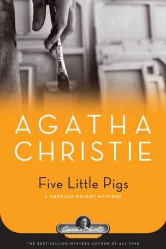 Five Little Pigs: A Hercule Poirot Mystery (Agatha Christie Collection) - Agatha Christie