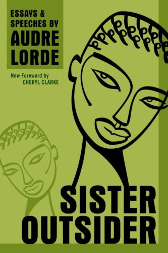 Sister Outsider: Essays and Speeches (Crossing Press Feminist Series) - Audre Lorde