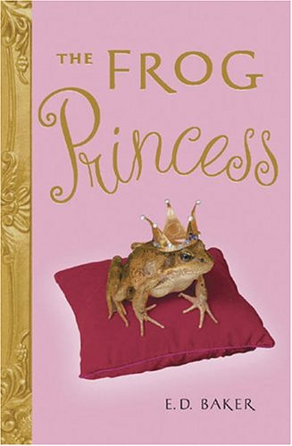 The Frog Princess (Tales of the Frog Princess) - E.D. Baker