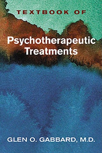 Textbook of Psychotherapeutic Treatments in Psychiatry - Glen O. Gabbard