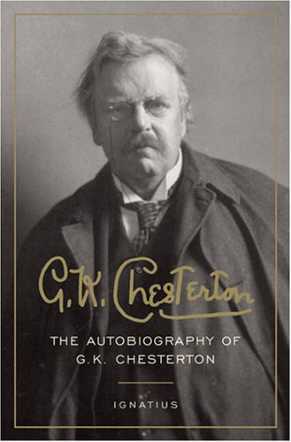 The Autobiography of G.K. Chesterton - G. K. Chesterton