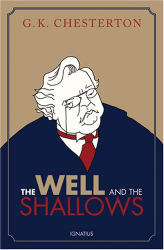 The Well and the Shallows - G. K. Chesterton