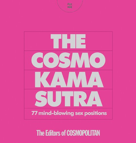 The Cosmo Kama Sutra: 77 Mind-Blowing Sex Positions - The Editors of ...