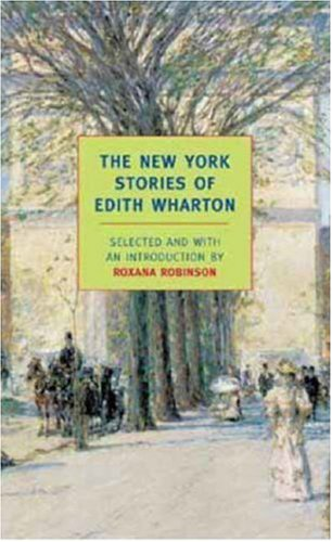 The New York Stories of Edith Wharton (New York Review Books Classics) - Edith Wharton