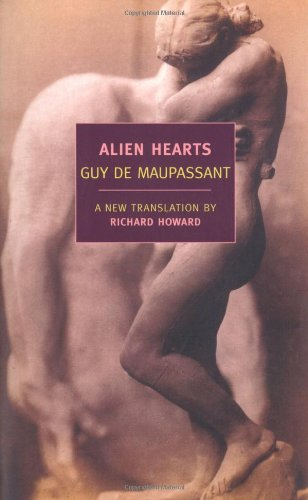 Alien Hearts (New York Review Books Classics) - Guy de Maupassant