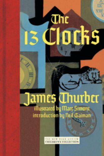 The 13 Clocks (Childrens Collection) - James Thurber