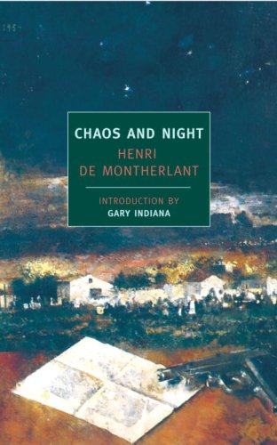 Chaos and Night (New York Review Books Classics) / Henry de Montherlant