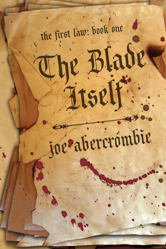 The Blade Itself (The First Law: Book One) - Joe Abercrombie
