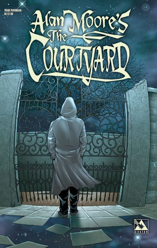 Alan Moore's The Courtyard (Color Edition) - Alan Moore