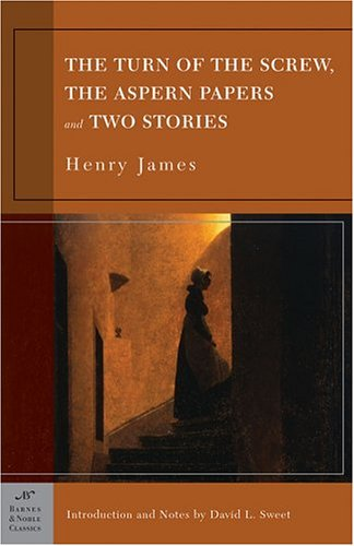 The Turn of the Screw, the Aspern Papers and Two Stories (Barnes & Noble Classics) - Henry James