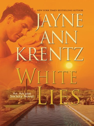 White Lies (The Arcane Society, Book 2) - Jayne Ann Krentz