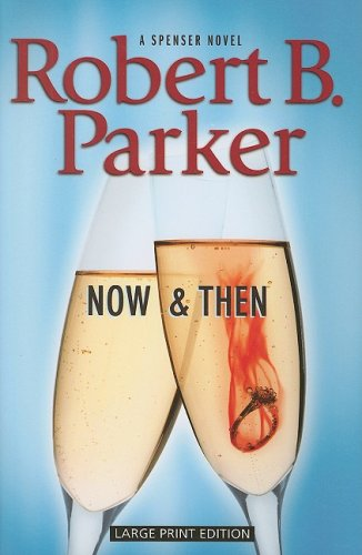 Now and Then (Spenser) - Robert B. Parker