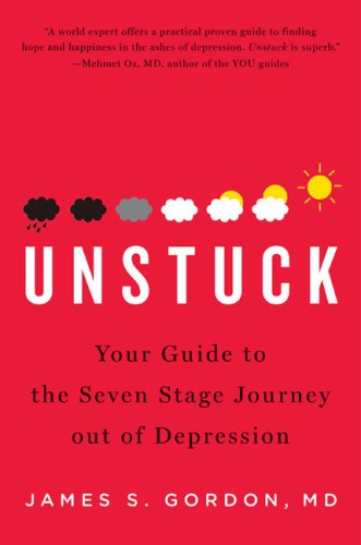9781594201660: unstuck: your guide to the seven-stage journey out.