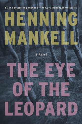 The Eye of the Leopard: A Novel - Henning Mankell