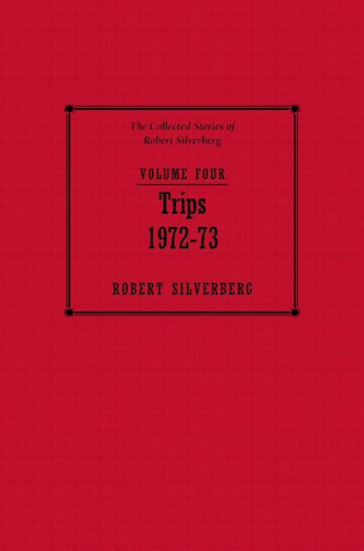 Trips (Collected Stories of Robert Silverberg) - Robert Silverberg