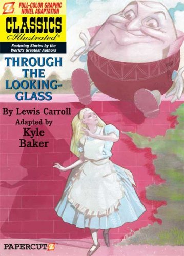 Classics Illustrated #3: Through the Looking Glass (Classics Illustrated Graphic Novels) - Lewis Carroll