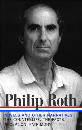 Philip Roth: Novels and Other Narratives 1986-1991 / The Counterlife / The Facts / Deception / Patrimony (Library of America #185) - Philip Roth
