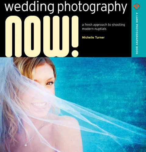 Wedding Photography NOW A Fresh Approach To Shooting Modern Nuptials Lark