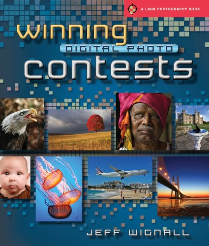 Winning Digital Photo Contests Lark Photography Book