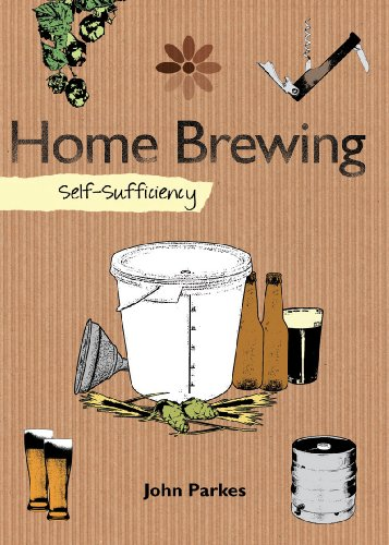 Home Brewing: Self-Sufficiency (The Self-Sufficiency Series) - John Parkes