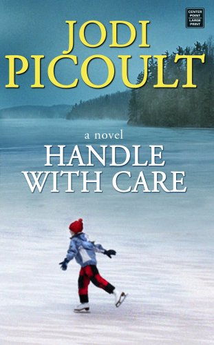 Handle With Care (Platinum Fiction Series) - Jodi Picoult