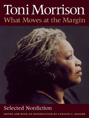 What Moves at the Margin: Selected Nonfiction - Toni Morrison