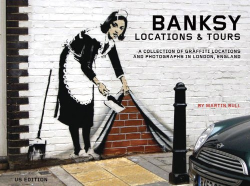 Banksy Locations and Tours: A Collection of Graffiti Locations and Photographs in London, England (PM Press) - Martin Bull