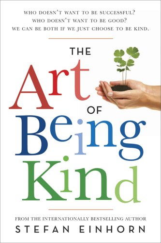 The Art of Being Kind - Stefan Einhorn